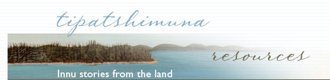 Introduction - Innu stories from the land - Virtual Museum of Canada